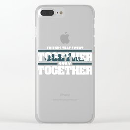 """Friends That Sweat Together, Stay Together"" tee design made perfectly for gym lovers!   Clear iPhone Case"