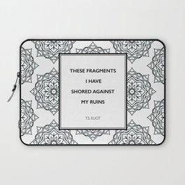 T.S. Eliot - The Waste Land - Shored Against My Ruins Laptop Sleeve