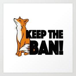 Keep the Ban! Anti Fox Hunting Illustration Art Print