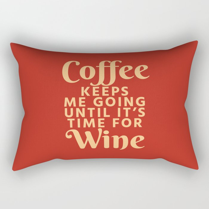 Coffee Keeps Me Going Until It's Time For Wine (Crimson) Rectangular Pillow