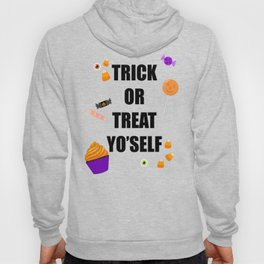 Trick or treat yoself Hoody