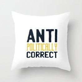 Anti Politically Correct Sarcastic Pro Trump Tee Throw Pillow