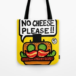 no cheese please! Tote Bag