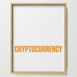 Straight Outta Cryptocurrency Crypto Serving Tray