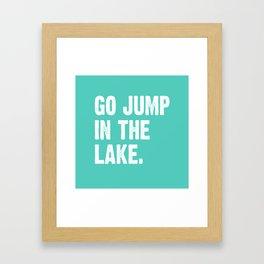 Go Jump In The Lake - Aqua Framed Art Print
