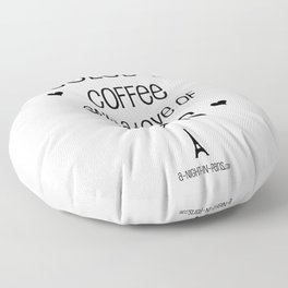Fueled by Coffee and Love of Paris Floor Pillow