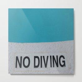 Pool - No Diving Metal Print