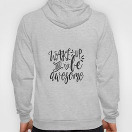 SVG Cuttable Vector - Wake up and be Awesome - SVG Vector file. Print or Cricut Explore and more. Hoody