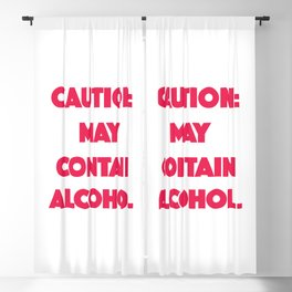 Caution, may contain alcohol Blackout Curtain