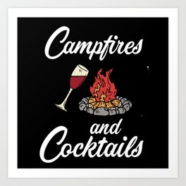 Campfires And Cocktails Art Print