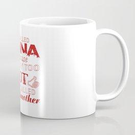 I'M CALLED NANA Coffee Mug