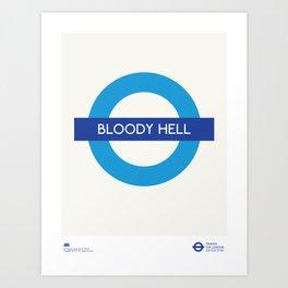 Bloody Hell   TFL Art Print