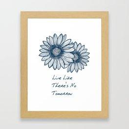 Live Like There's No Tomorrow Framed Art Print