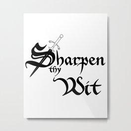 Sharpen Thy Wit Metal Print