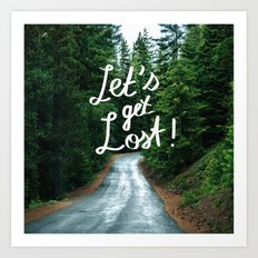 Let's get Lost! - Quote Typography Green Forest Art Print