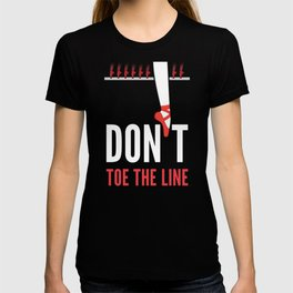 Don't Toe the Line T-shirt