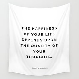 The Happiness of your life, Stoic Quotes, Marcus Aurelius Wall Tapestry