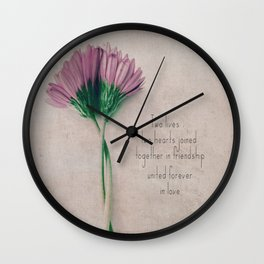 Two lives, two hearts joined together in friendship united forever in love Wall Clock