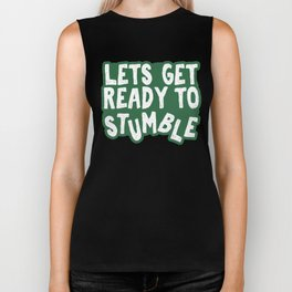 Let's Get Ready To Stumble Biker Tank
