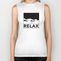 relax Biker Tanks featuring Relax by notalkingplz