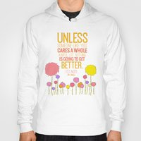 dr seuss Hoodies featuring unless someone like you.. the lorax, dr seuss inspirational quote by studiomarshallarts