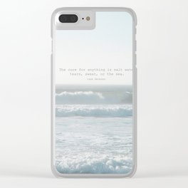 The cure for anything is salt water -  tears, sweat, or the sea. isak dinesen Clear iPhone Case