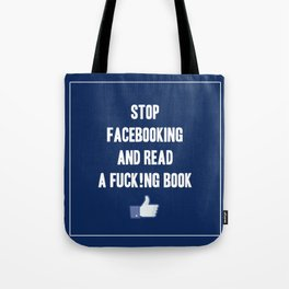 Stop Facebooking and Read a F@cking Book Tote Bag