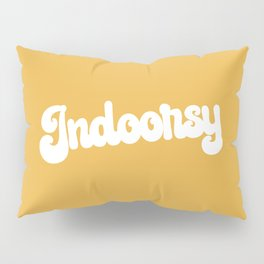Indoorsy Funny Cute Quote Pillow Sham