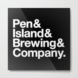Pen&Island&Brewing&Company Reverse Metal Print