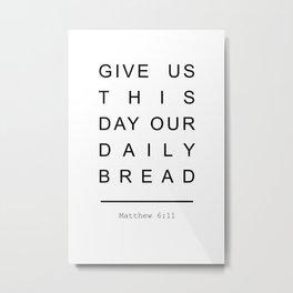 Daily Bread Matthew 6 11 Metal Print