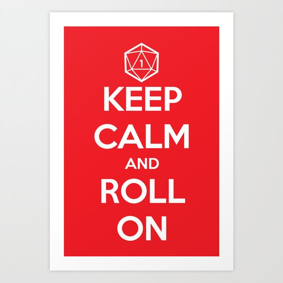 Keep Calm and Roll On Art Print