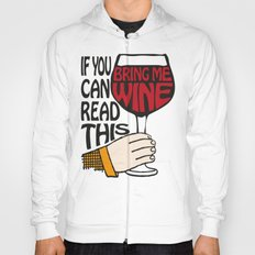 If You Can Read This Bring Me Wine Hoody