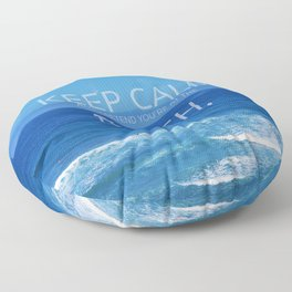 Keep Calm and Pretend you're at the Beach Floor Pillow