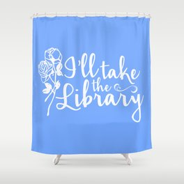 I'll Take the Library + Belle Blue Shower Curtain