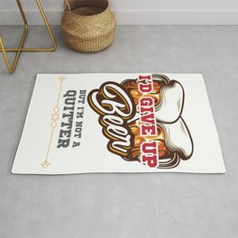 Beer Drinker Gift I'd Give Up Beer But I'm Not a Quitter Gift Rug
