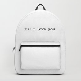 Ps : I love you. Backpack