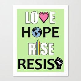 Love, Hope, Rise, Resist Canvas Print