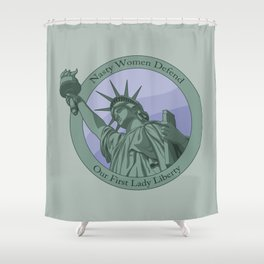 Nasty Woman Our First Lady Statue Of Liberty Shower Curtain