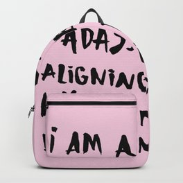 I Am A Sexy Badass Bitch Aligning With My Cosmic Brilliance Backpack