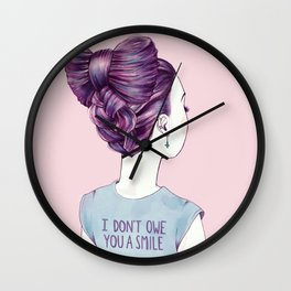 i don't owe you a smile Wall Clock