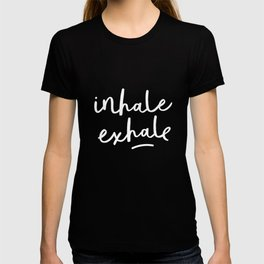 Inhale Exhale black-white typography poster black and white design bedroom wall home decor T-shirt