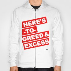 HERE'S TO GREED & EXCESS Hoody