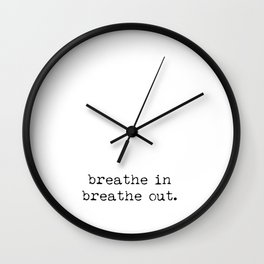 Breathe in, breathe out... Wall Clock