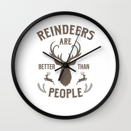 Reindeers are Better Than People Christmas Day Xmas Celebration Christmas Eve Gifts Wall Clock
