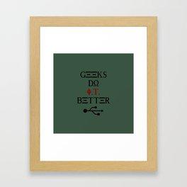 Geeks Do It Better Framed Art Print