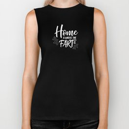 Home is where the fart is with black bg Biker Tank