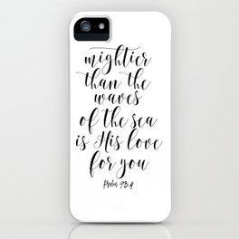 Mightier Than The Waves Of The Sea Is His love For You – Psalm 93:4, Bible Quote, God Loves You iPhone Case