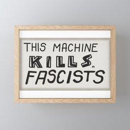 This machine kills fascists Framed Mini Art Print