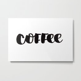 Coffee 2 Metal Print