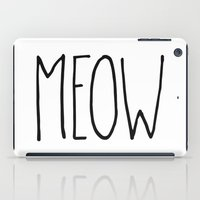 meow iPad Cases featuring Meow by Hipster